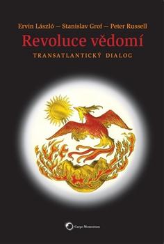Kniha Revoluce vědomí od E. László, S. Grofa a P. Russela